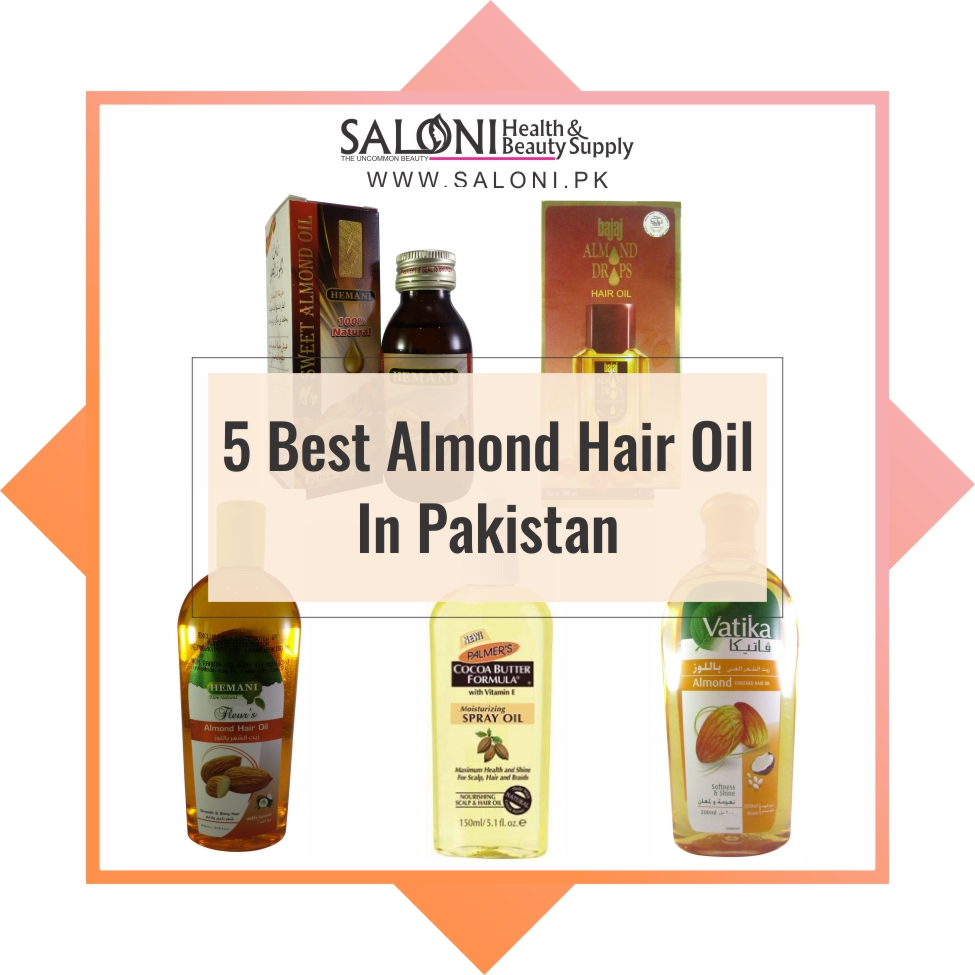 5 Best Almond Hair Oil In Pakistan Saloni Health